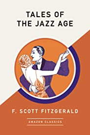 Tales of the Jazz Age (AmazonClassics Edition)