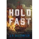 Hold Fast: A Novel (The Captain Grey Novels, 1)
