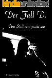 Der Fall D. - Eine Stalkerin packt aus