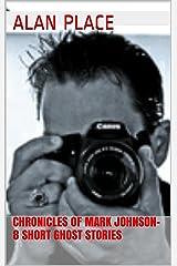 Chronicles of Mark Johnson Kindle Edition