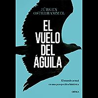 El vuelo del águila: El mundo actual en una perspectiva histórica