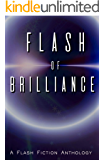 Flash of Brilliance: A Flash Fiction Anthology