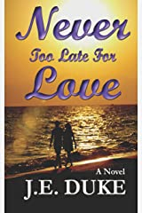 Never Too Late for Love: A Love Story Paperback