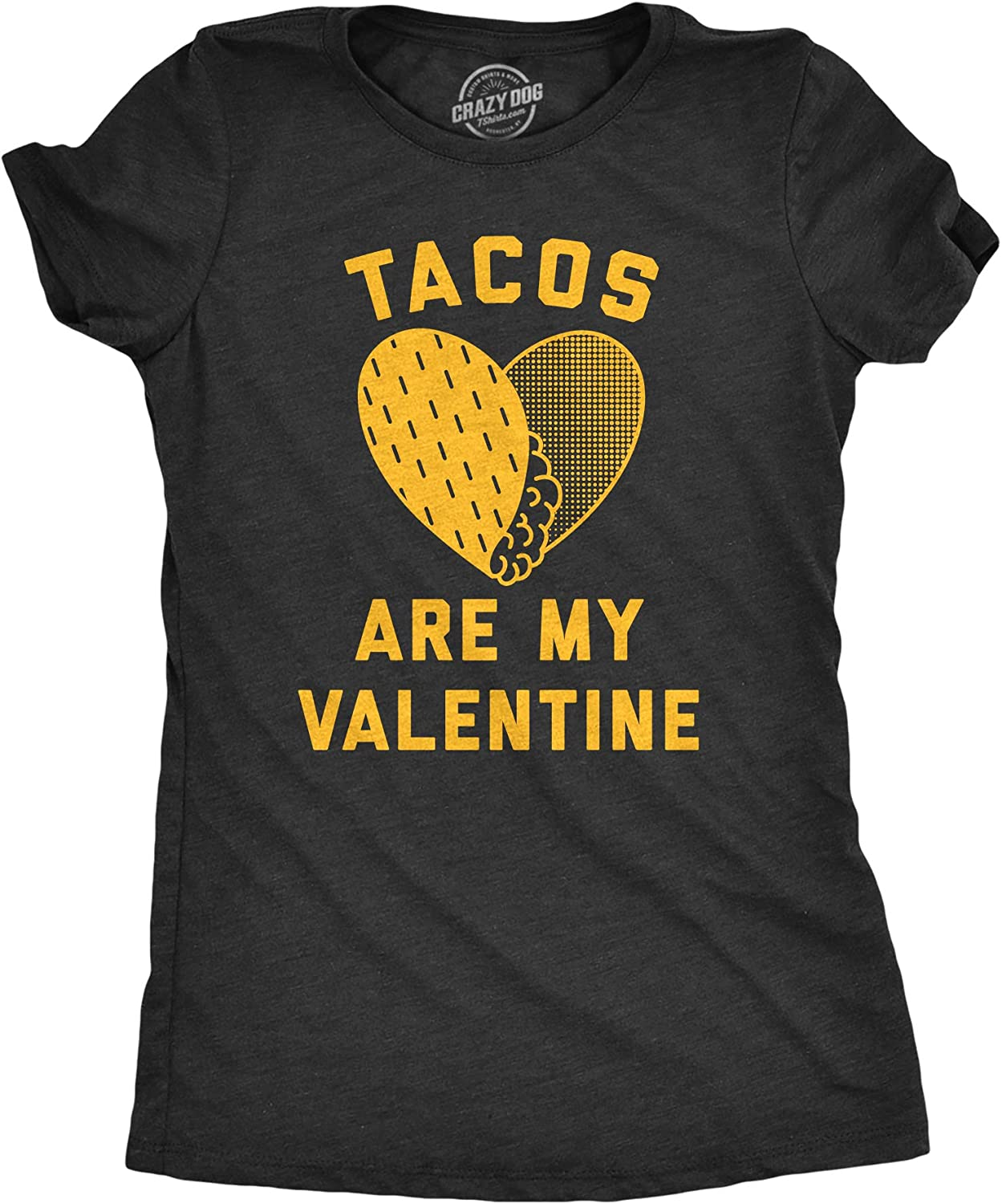 Womens Tacos are My Valentine Tshirt Funny Mexican Food Valentine's Day Tee