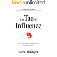The Tao of Influence: Ancient Wisdom for Modern Leaders and Entrepreneurs (Business Management, Positive Influence…