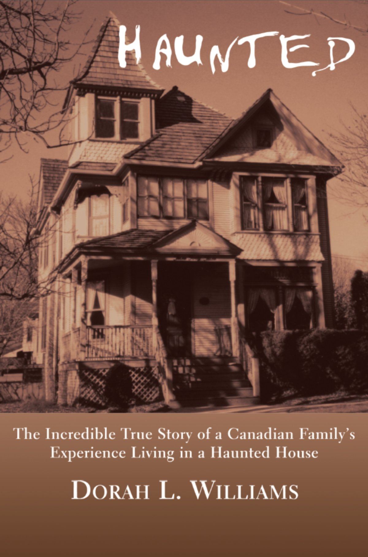 Haunted The Incredible True Story of a Canadian Familys