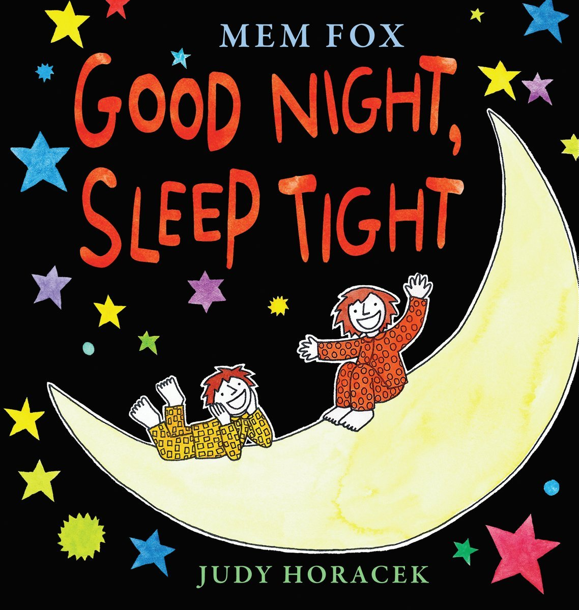 good night sleep tight mem fox judy horacek 9780545533706 amazoncom books