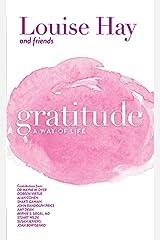 Gratitude: A Way of Life Kindle Edition