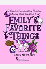 A Cursive Handwriting Practice Coloring Book for Girls 8-12: Emily's Favorite Things Paperback