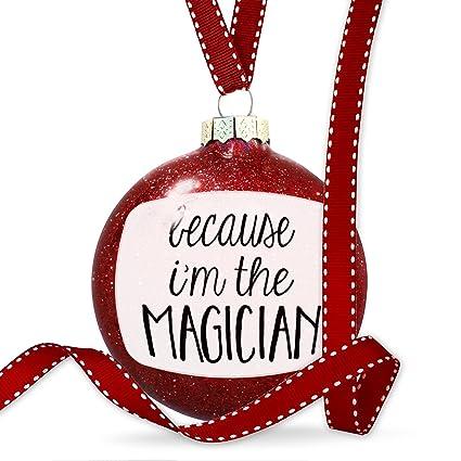Christmas Decoration Because I'm The Magician Funny Saying Ornament - Amazon.com: Christmas Decoration Because I'm The Magician Funny