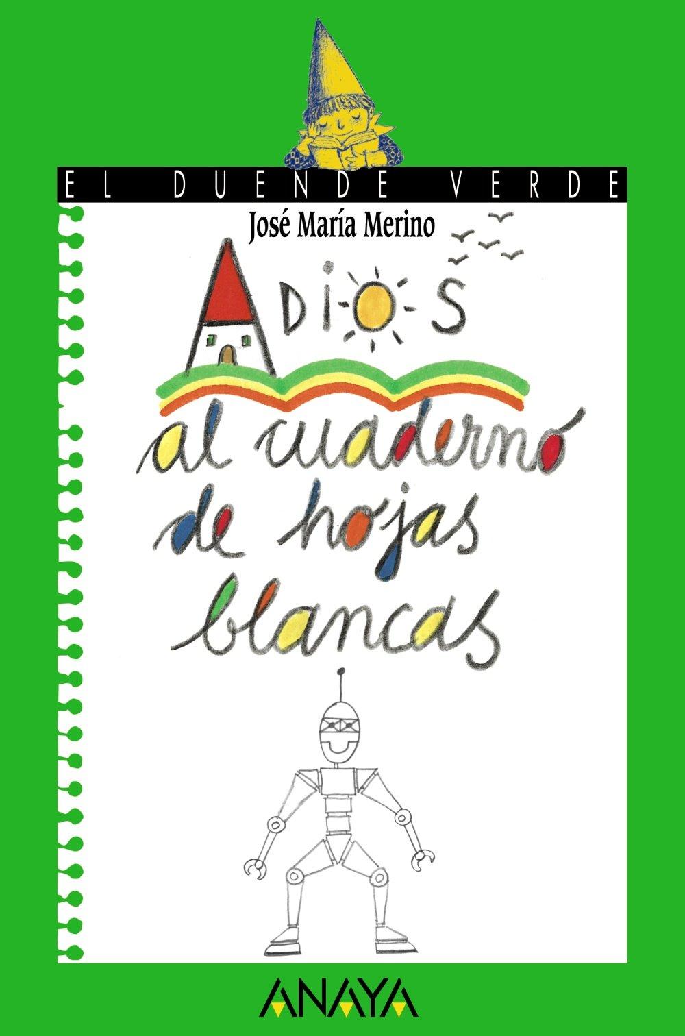 Download Adios al Cuaderno De Hojas Blancas/ Goodbye to the Notebook with Blank Pages (El duende verde / The Green Elf) (Spanish Edition) pdf epub