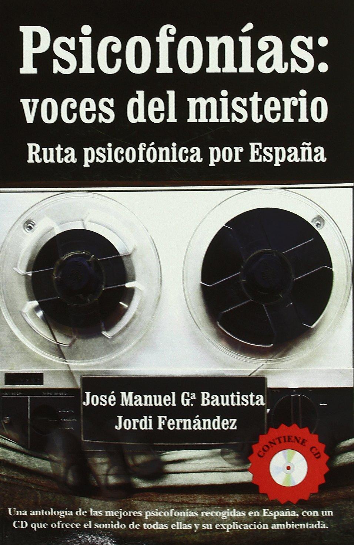 Psicofonías: voces del misterio: Ruta psicof―nica por Espa–a: Amazon.es: Garca Bautista, JosŽ Manuel: Libros