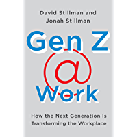 Gen Z  Work: How the Next Generation Is Transforming the Workplace (English Edition)