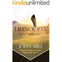 LifeScripts. Change Your Life. Help Yourself. Personal Transformation.: Life advice. Self hypnosis for change plus 27 free Mp3's to listen to. Hypnotic scripts for professional hypnotherapists.