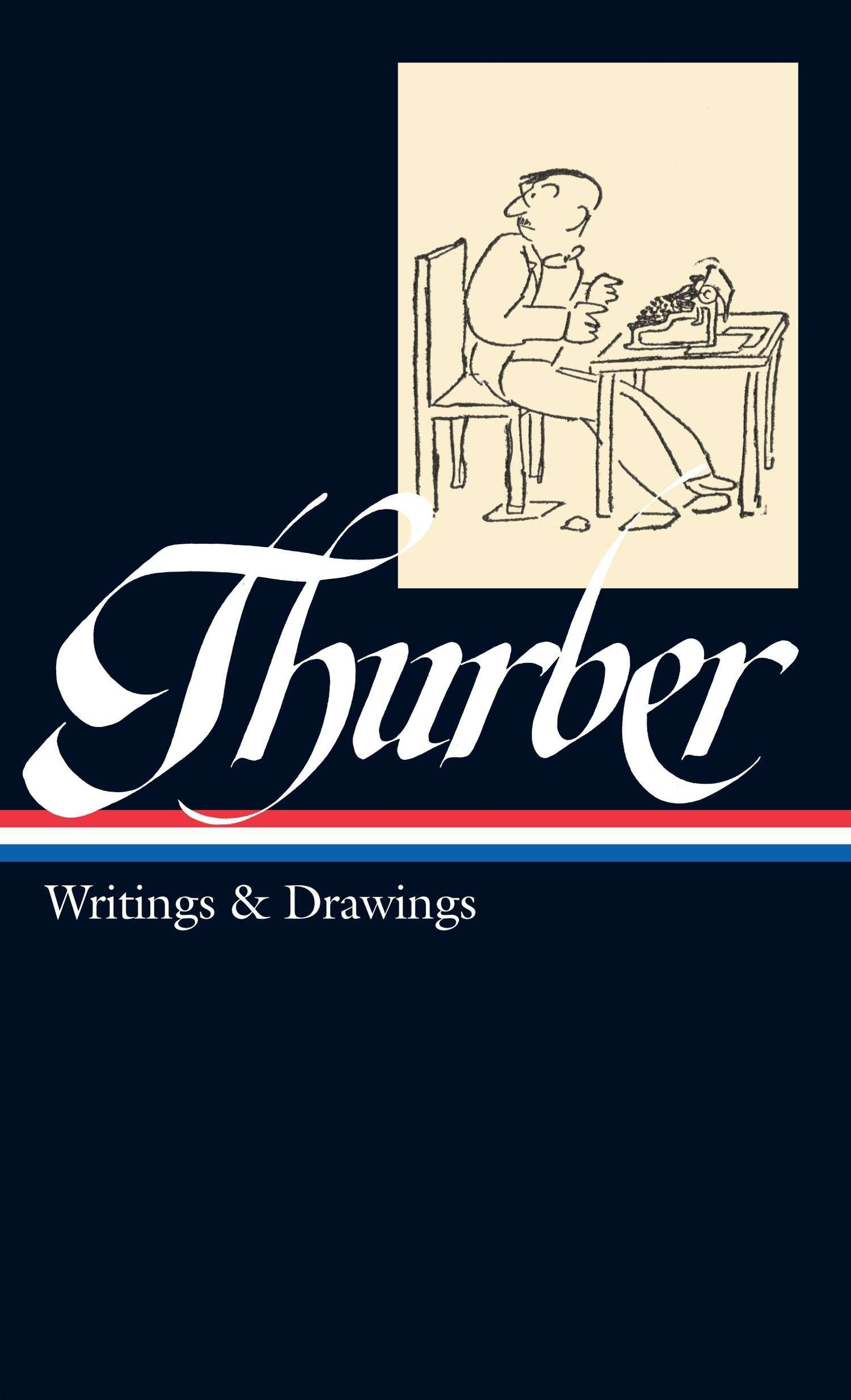 James Thurber  Writings And Drawings  Including The Secret Life Of Walter Mitty   LOA  90   Library Of America Band 94