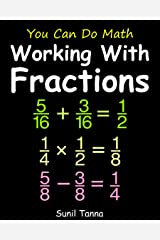 You Can Do Math: Working With Fractions Kindle Edition