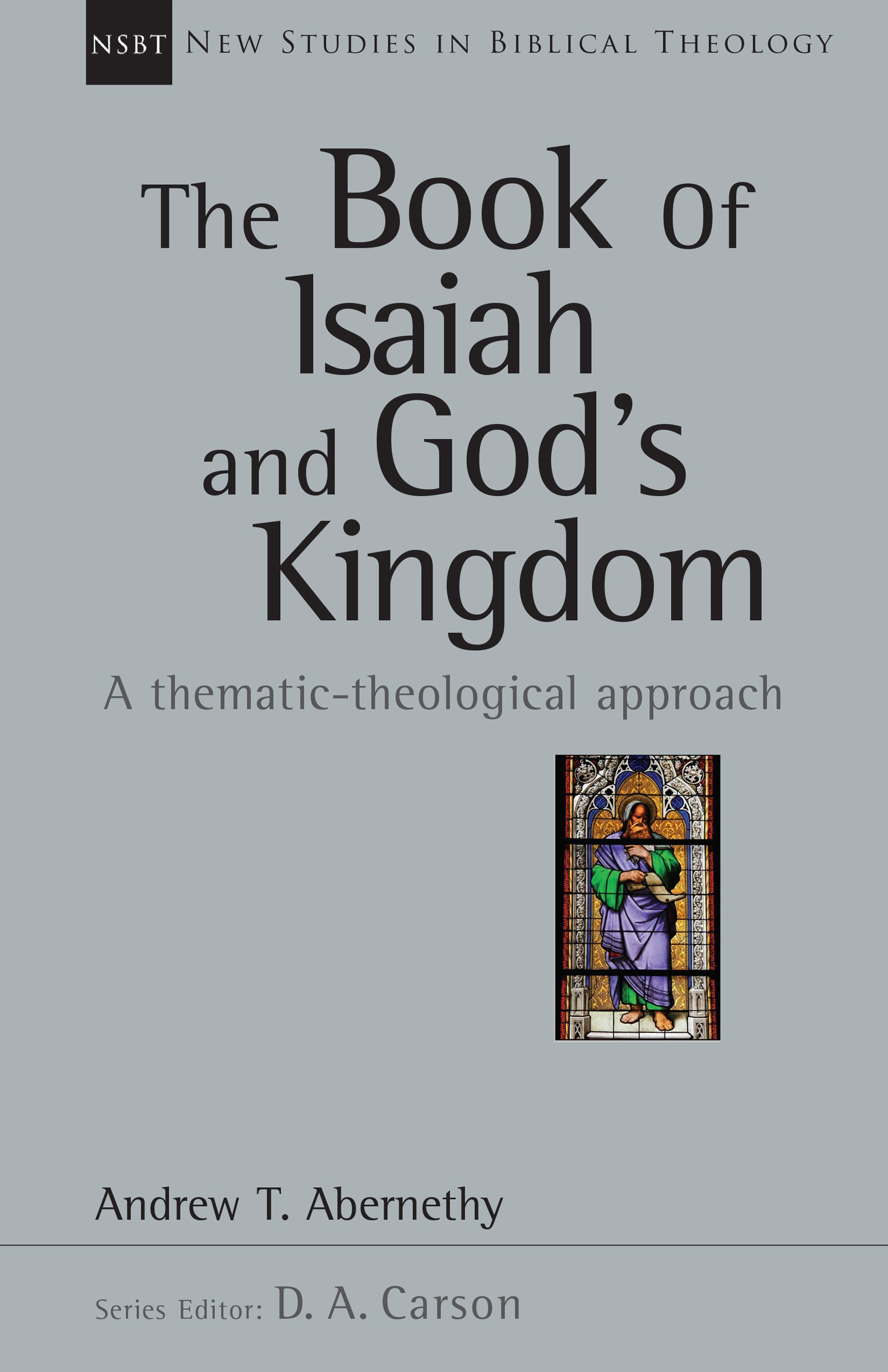 Amazon The Book Of Isaiah And Gods Kingdom A Thematic