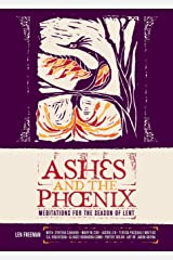 Ashes and the Phoenix: Meditations for the Season of Lent Paperback