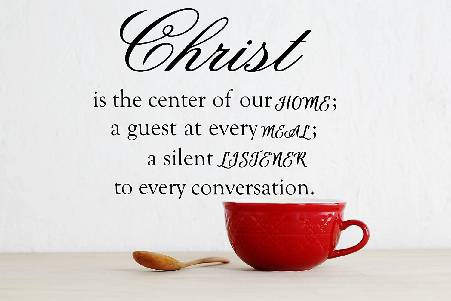 "Christ Is the Center of Our Home a Guest At Every Meal; a Silent Listener to Every Conversation, Decor Wall Sticker, Church Decal, Sunday School Decal, Home Decal 12.7"" H X 17"" W Black or White"