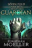 Sevenfold Sword: Guardian (Sevenfold Sword- A Fantasy Series Book 11)
