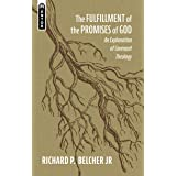 The Fulfillment of the Promises of God: An Explanation of Covenant Theology