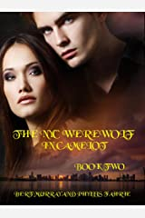 The NYC Werewolf In Camelot Book Two: Vampire Hunt With King Arthur & Merlin Kindle Edition