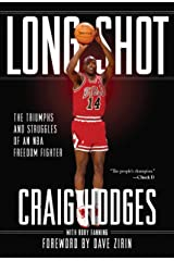 Long Shot: The Triumphs and Struggles of an NBA Freedom Fighter Kindle Edition
