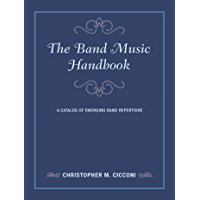 The Band Music Handbook: A Catalog of Emerging Band Repertoire (Music Finders) book cover