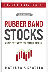 Rubber Band Stocks: A Simple Strategy for Trading Stocks Kindle Edition