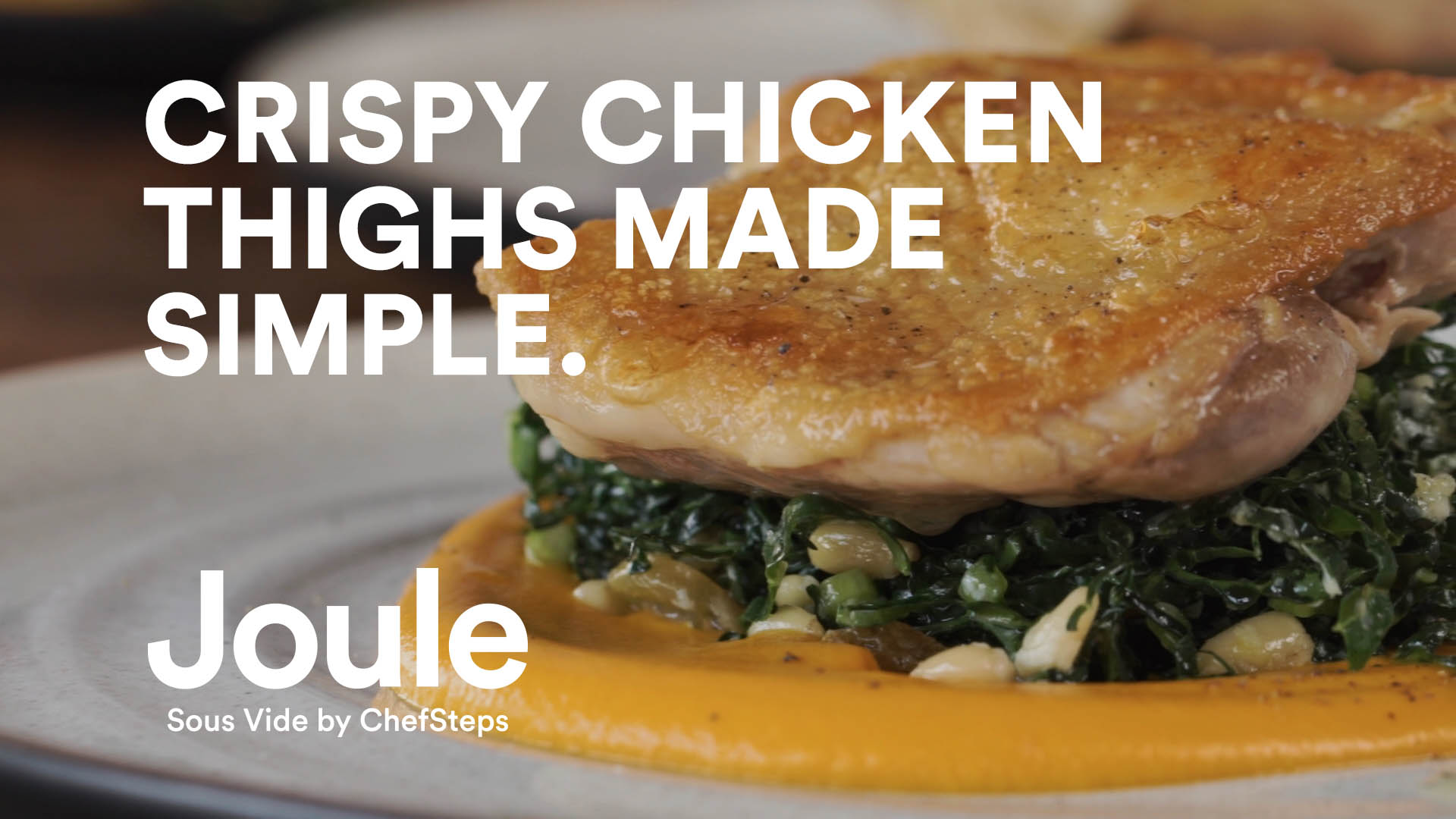Joule   Crispy Chicken Thighs Made Simple