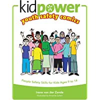 Kidpower Youth Safety Comics: People Safety Skills for Kids Ages 9 to 14