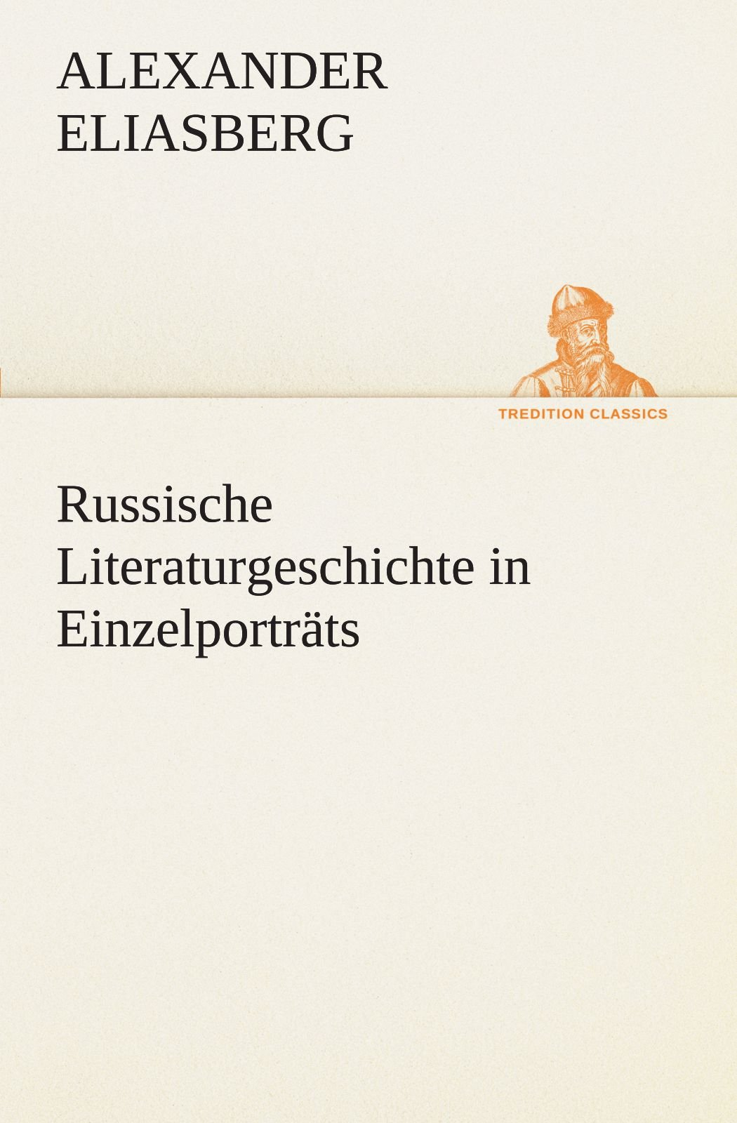 Russische Literaturgeschichte in Einzelporträts (TREDITION CLASSICS) (German Edition) ebook