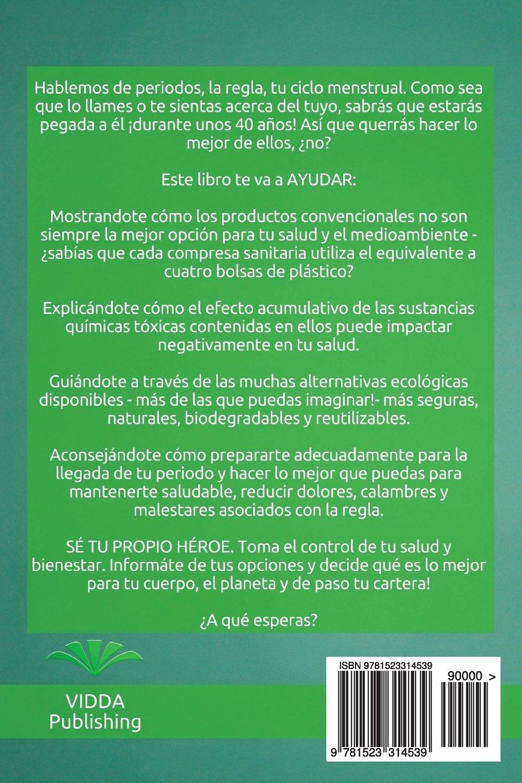 Amazon.com: ECOLOGIZA tu MENSTRUACION: Alternativas Ecológicas para Mejorar tu Salud, Ayudar al Medio Ambiente y Ahorrar Dinero (Serie ECOLOGIZA tu VIDA) ...