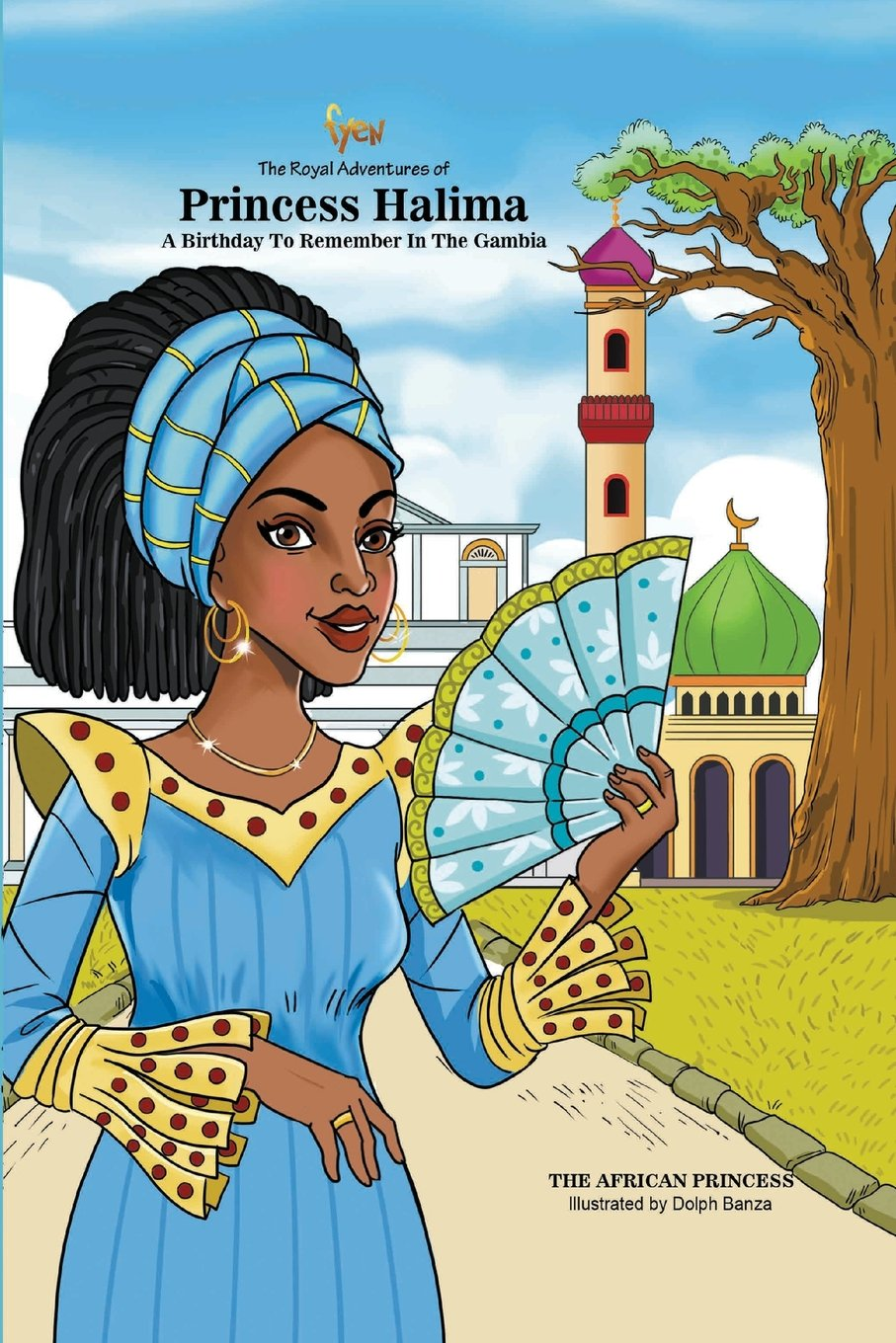 Download The Royal Adventures of Princess Halima: A Birthday To Remember In The Gambia (Volume 3) PDF