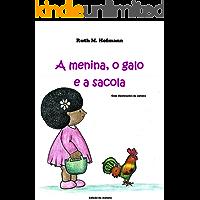 A menina, o galo e a sacola (As meninas, os bichos e as coisas Livro 1)