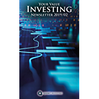 2019 02 Your Value Investing Newsletter by Quant Investing / Dein Aktien Newsletter / Your Stock Investing Newsletter: Make the most out of you money! ... Investing Newsletter) (English Edition)