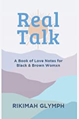 Real Talk: A Book of Love Notes for Black & Brown Womxn Kindle Edition