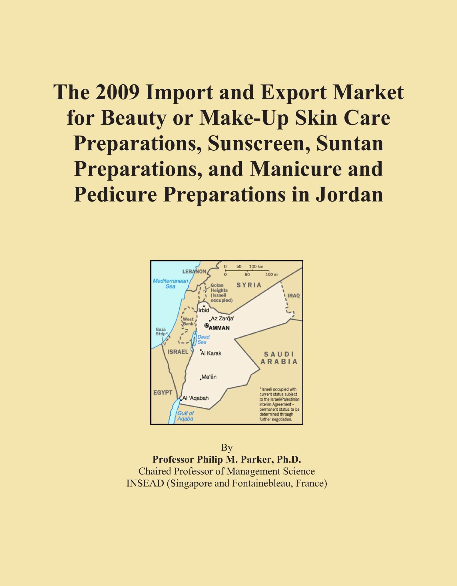 Download The 2009 Import and Export Market for Beauty or Make-Up Skin Care Preparations, Sunscreen, Suntan Preparations, and Manicure and Pedicure Preparations in Jordan pdf epub