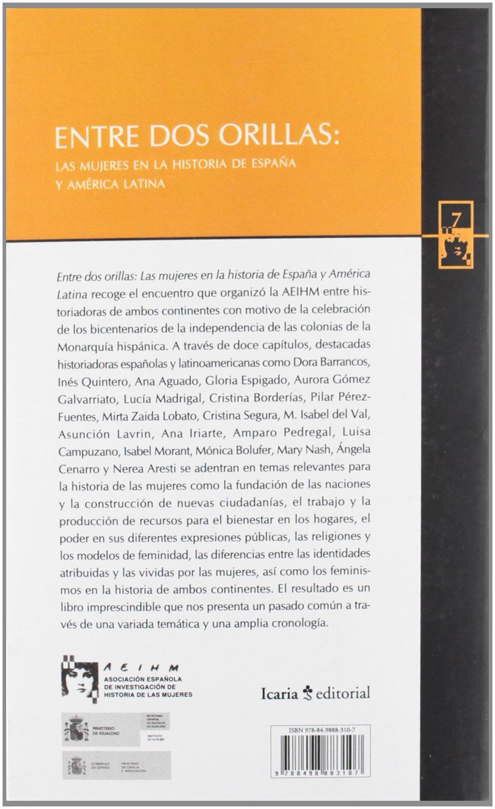 ENTRE DOS ORILLAS: LAS MUJERES EN LA HISTORIA DE ESPAÑA Y AMÉRICA LATINA AEIHM: Amazon.es: Pérez-Fuentes Hernández, Pilar: Libros