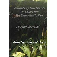 Defeating The Giants In Your Life: The Enemy Has To Flee: Prayer Journal (English Edition)