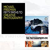Fifty Paths to Creative Photography and The Photographer's Eye Remastered 10th Anniversary 2 Books Collection Set - Composition and Design for Better Digital Photographs