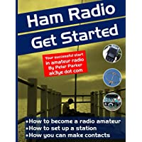 Ham Radio Get Started: Your successful start in amateur radio