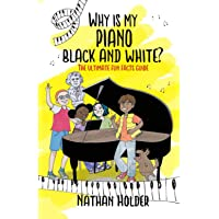 Why Is My Piano Black and White?: The Ultimate Fun Facts Guide