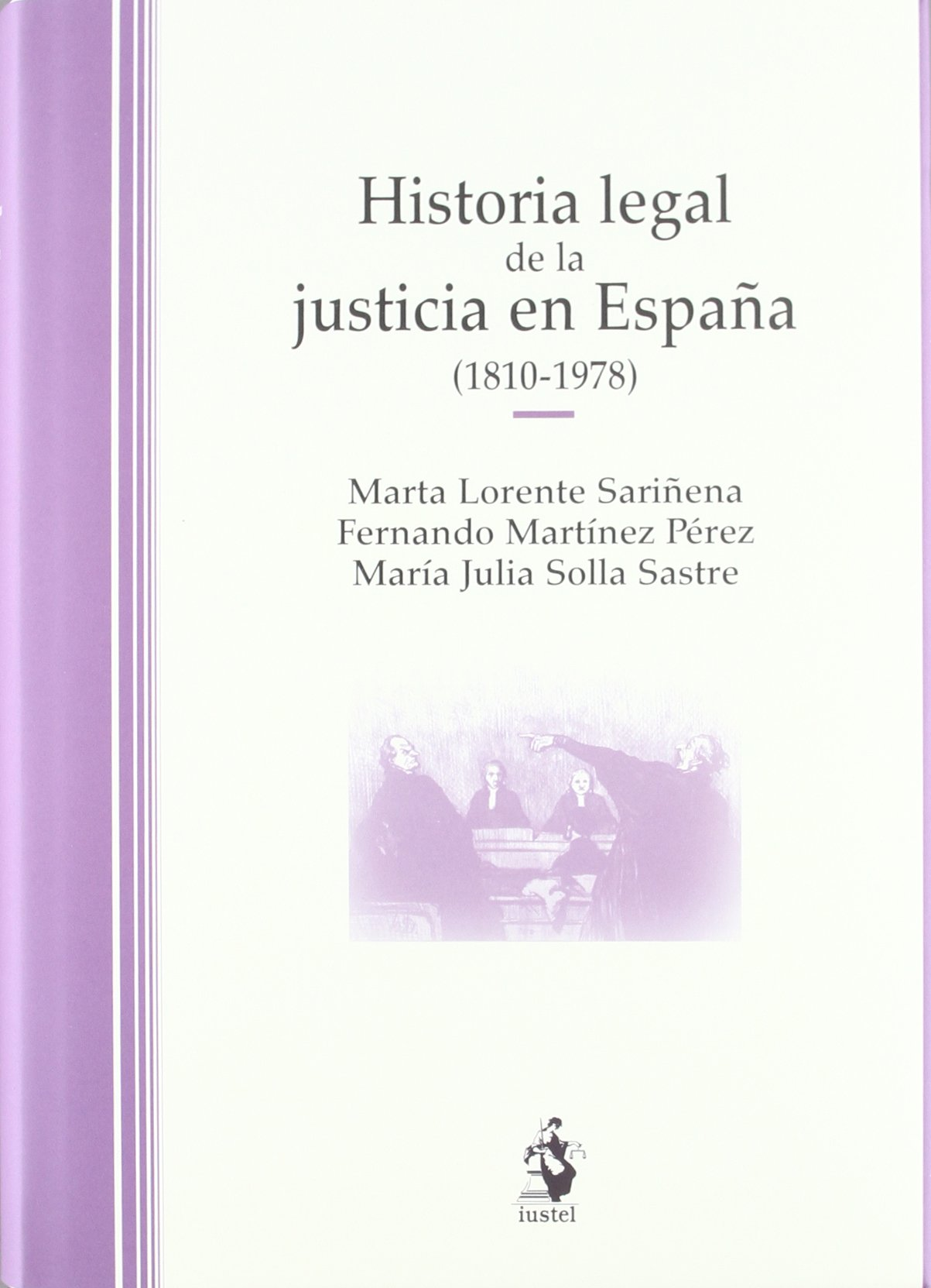 Historia Legal de la Justicia en España 1810-1978 Historia De ...
