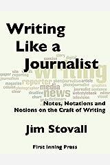 Writing Like a Journalist Kindle Edition