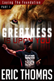 Greatness Is Upon You: Laying the Foundation (English Edition)