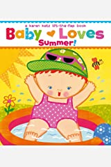 Baby Loves Summer!: A Karen Katz Lift-the-Flap Book (Karen Katz Lift-the-Flap Books) Board book