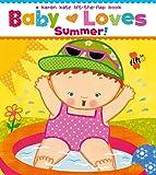 Baby Loves Summer!: A Karen Katz Lift-the-Flap Book (Karen Katz Lift-the-Flap Books)