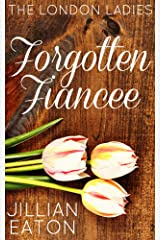 Forgotten Fiancee (London Ladies, Book 3) Kindle Edition