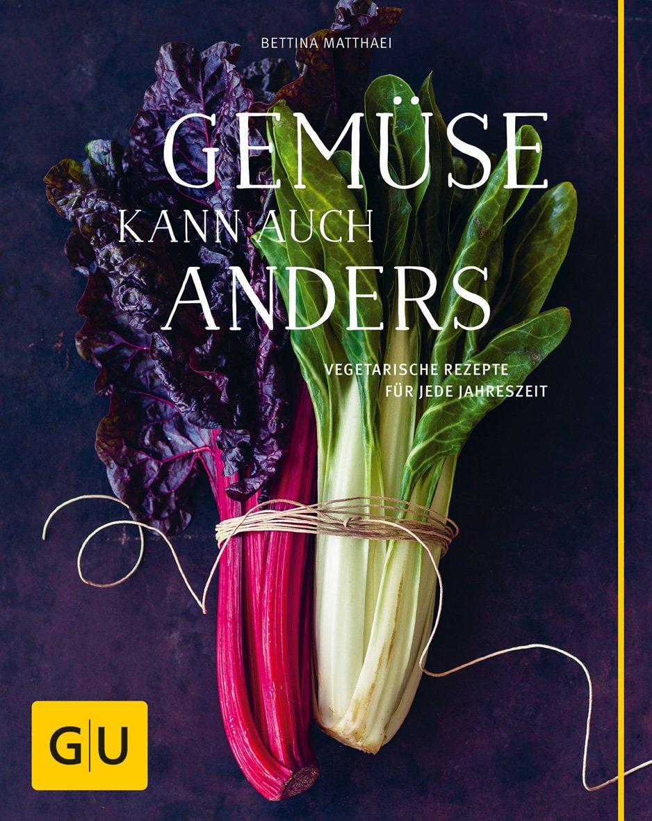 Gemüse Kann Auch Anders  Vegetarische Rezepte Für Jede Jahreszeit  GU Themenkochbuch